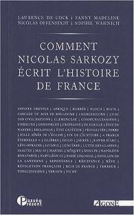 Comment Nicolas Sarkozy écrit l'histoire de France par Laurence de Cock