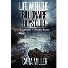 Life with the Billionaire Boys Club (Billionaire Romance Book 22)