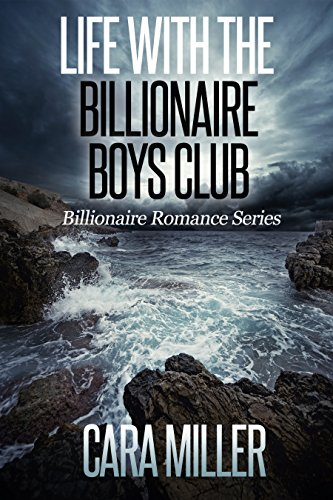 Life with the Billionaire Boys Club (Billionaire Romance Book 22) cover