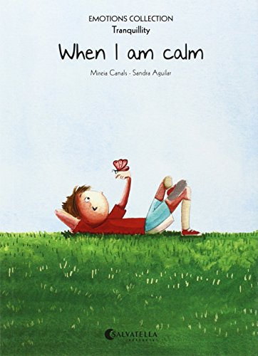When I am calm: Emotions 9 (tranquillity) (Emotions Collection (inglés))