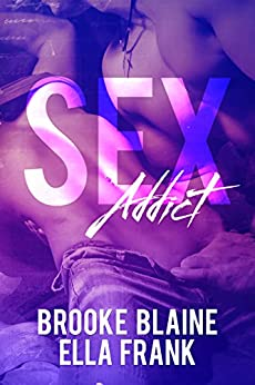 S*x Addict by [Blaine, Brooke, Frank, Ella]