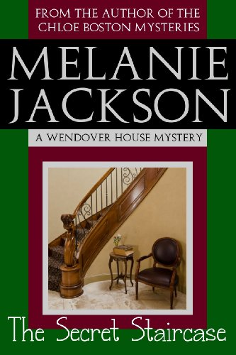 The Secret Staircase (Wendover House Cozy Mysteries Book 1) (House Of Darkness House Of Light)