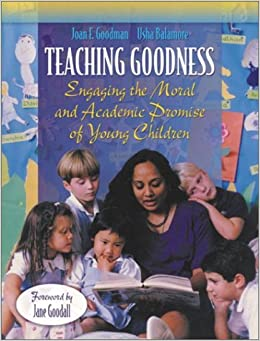 Book Teaching Goodness: Engaging the Moral and Academic Promise of Young Children by Joan F. Goodman (2003-07-30)