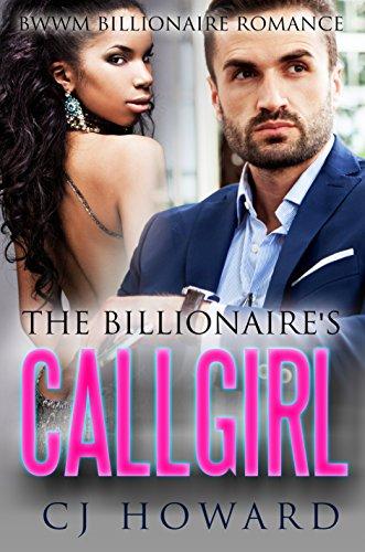 Search : The Billionaire's Call Girl: A BWWM Billionaire Romance