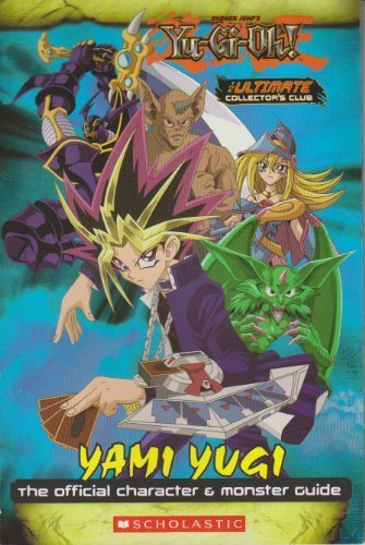 Yami Yugi, the Official Character & Monster Guide (Yu-Gi-Oh Ultimate Collector's Club) PDF