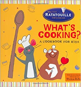 Whats Cooking?: A Cookbook for Kids: Ratatouille Rat-a-too-ee ...