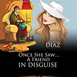 Once She Saw...a Friend in Disguise: Ms Araminta Cozy Mystery Series, Book 4 | Deborah Diaz