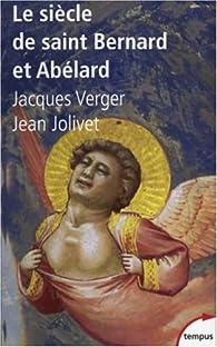 Le siècle de saint Bernard et Abélard par Jacques Verger