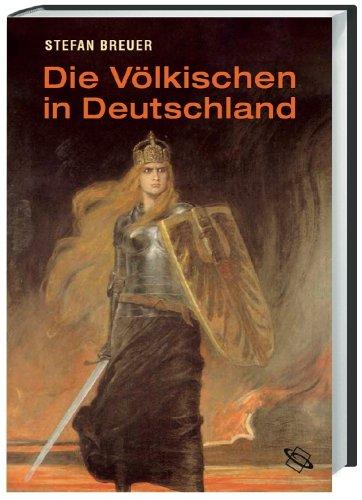 Die Völkischen in Deutschland: Kaiserreich und Weimarer Republik Gebundenes Buch – 1. März 2008 Stefan Breuer 3534213548 MAK_new_usd__9783534213542 20. Jahrhundert