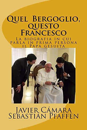 Amazon.com: Quel Bergoglio, questo Francesco: La biografia ...