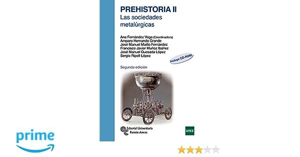 Prehistoria II. Las Sociedades Metalúrgicas Manuales: Amazon ...