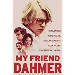 MY FRIEND DAHMER debuts on Blu-ray and DVD on April 10th from MVD Entertainment