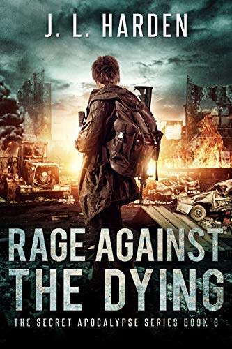 Rage Against the Dying: The Secret Apocalypse Book 8 by [Harden, J. L., Harden, James]