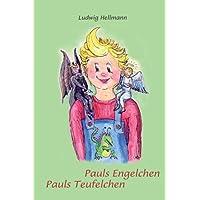 Pauls Engelchen, Pauls Teufelchen
