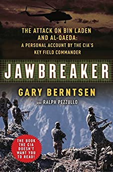 Jawbreaker: The Attack on Bin Laden and Al Qaeda: A Personal Account by the CIA's Key Field Commander by [Berntsen, Gary, Pezzullo, Ralph]