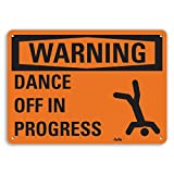 PetKa Signs and Graphics PKFO-0044-NA_10x7''Dance off in progress'' Aluminum Sign, 10'' x 7''