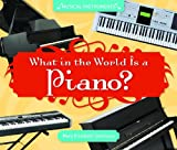 What in the World Is a Piano?, Mary Elizabeth Salzmann, 1617832073