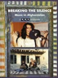Breaking the Silence - Music in Afghanistan