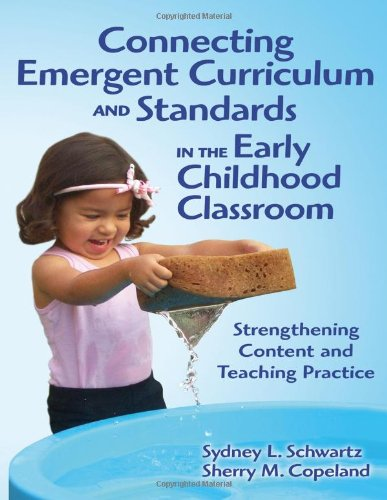 Connecting Emergent Curriculum and Standards in the Early Childhood Classroom: Strengthening Content and Teaching Practice (Early Childhood Education Series) (Best Gardens In Sydney)
