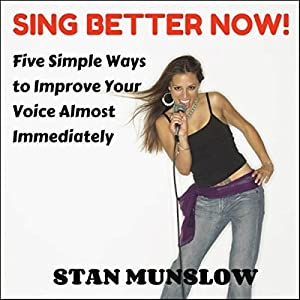 Sing Better Now! Audiobook