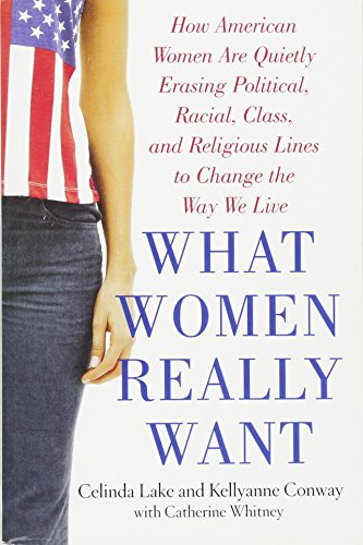 What Women Really Want: How American Women Are Quietly Erasing Political, Racial, Class, and Religious Lines to Change the Way We Live