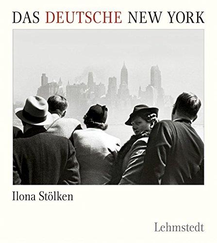 Das deutsche New York: Eine Spurensuche Gebundenes Buch – 4. November 2013 Ilona Stölken-Fitschen Lehmstedt Verlag 3942473682 Geschichte / Sonstiges
