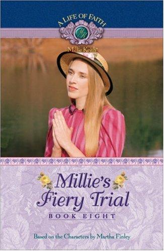 Millie's Fiery Trial (Life of Faith, A: Millie Keith Series)