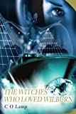 The Witches Who Loved Wilburn, C. O Lamp, 0595212573