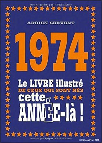 Livres gratuits en ligne 1974 - Le livre illustré de ceux qui sont nés cette année-là ! epub, pdf