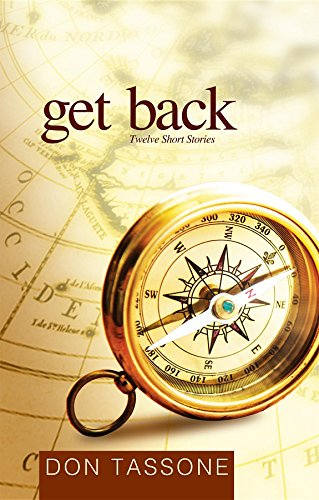Get Back: Twelve Short Stories by [Tassone, Don]