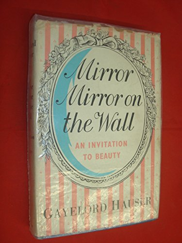 Mirror, Mirror On The Wall by Gayelord Hauser