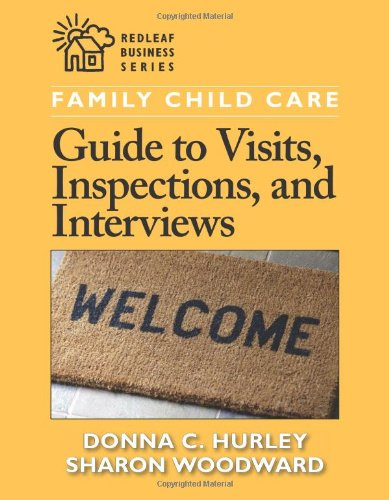 Family Child Care Guide to Visits, Inspections, and Interviews (Redleaf Business Series)