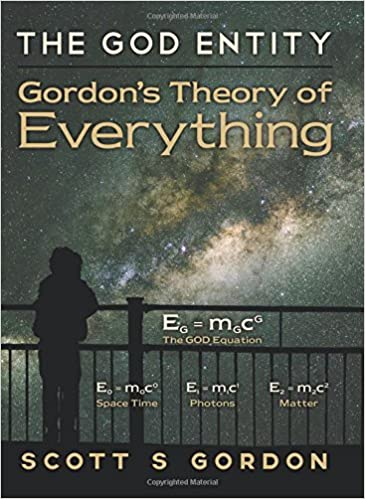 Gordons Credit Card >> Amazon Com The God Entity Gordon S Theory Of Everything