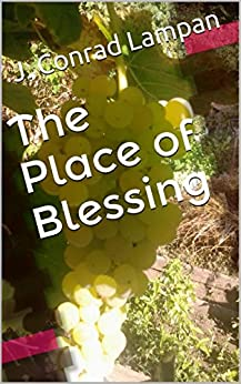 The Place of Blessing by [Lampan, J. Conrad]