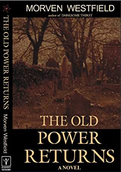 The Old Power Returns (Alicia Anderson Novel Book 2) by [Westfield, Morven]