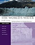 img - for The World's Water 2008-2009: The Biennial Report on Freshwater Resources book / textbook / text book