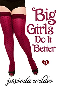 Big Girls Do It Better (Book 1) by [Wilder, Jasinda]