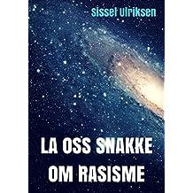 La oss snakke om rasisme (Norwegian Edition)