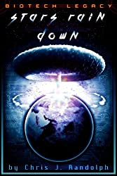 Stars Rain Down (Biotech Legacy Book 1)