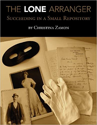 Book The Lone Arranger: Succeeding in a Small Repository