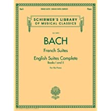 Johann Sebastian Bach - French Suites * English Suites Complete: Schirmer Library of Classics Volume 2093