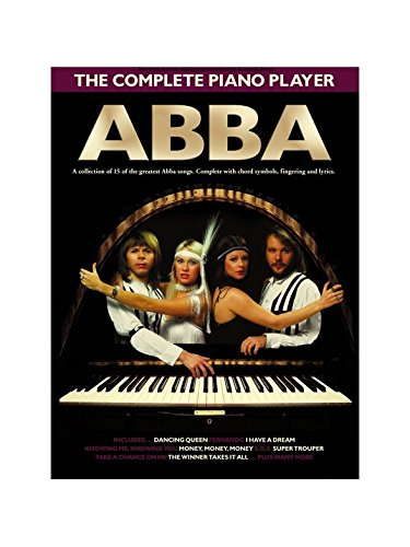 The Complete Piano Player: Abba. Partitions pour Piano, Chant et Guitare Wise Publications