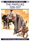 The Mamluks 1250-1517, David Nicolle, 1855323141