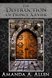 The Destruction of Prince Xavier (Acts of the Witch Queen Book 1)