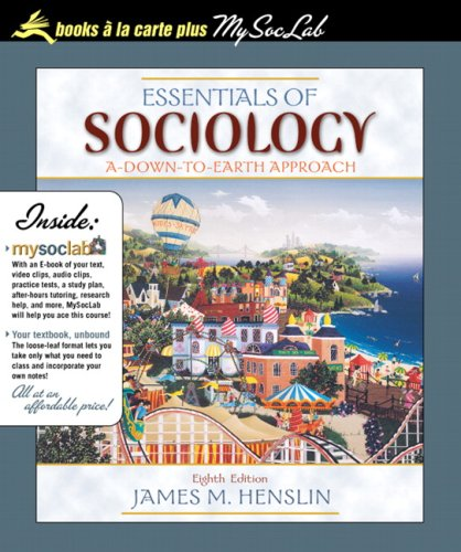 Essentials of Sociology: A Down-to-Earth Approach, Books a la Carte Plus MySocLab (8th Edition) 8th edition by Henslin,