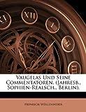 Vaugelas Und Seine Commentatoren. (Jahresb., Sophien-Realsch., Berlin)., Heinrich Wüllenweber, 1141780941