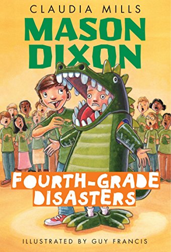 Mason Dixon: Fourth-Grade Disasters (The Fabled Fourth Graders Of Aesop Elementary School)