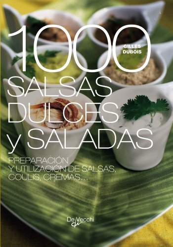 1000 salsas dulces y saladas (Spanish Edition) - G.Gubois