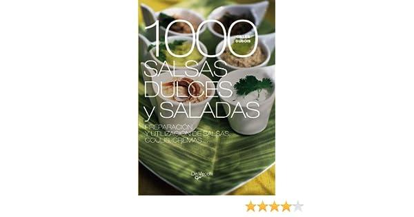 1000 salsas dulces y saladas (Saber vivir): Amazon.es: Gilles Dubois: Libros