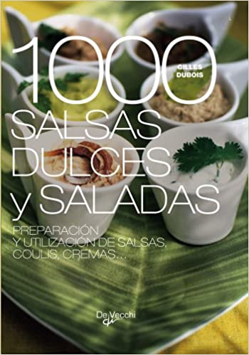 1000 salsas dulces y saladas (Spanish Edition): G.Gubois: 9788431539214: Amazon.com: Books